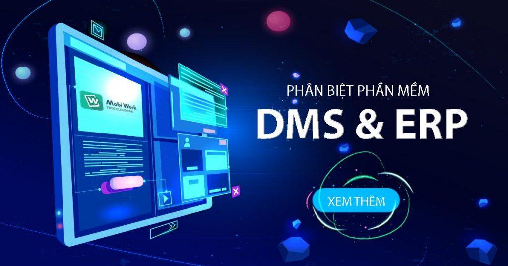 Phân biệt phần mềm DMS và phần mềm ERP