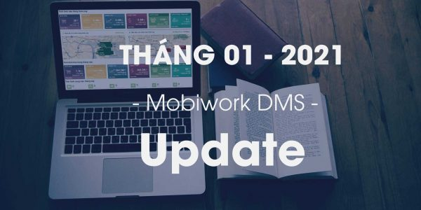 mobiwork-dms-update-thang-1-2021