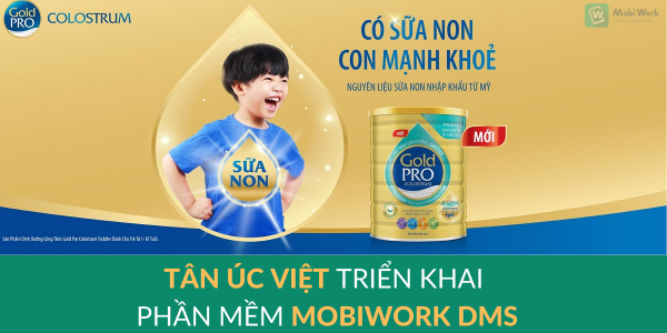 TÂN úc việt TRIỂN KHAI PHẦN MỀM MOBIWORK DMS